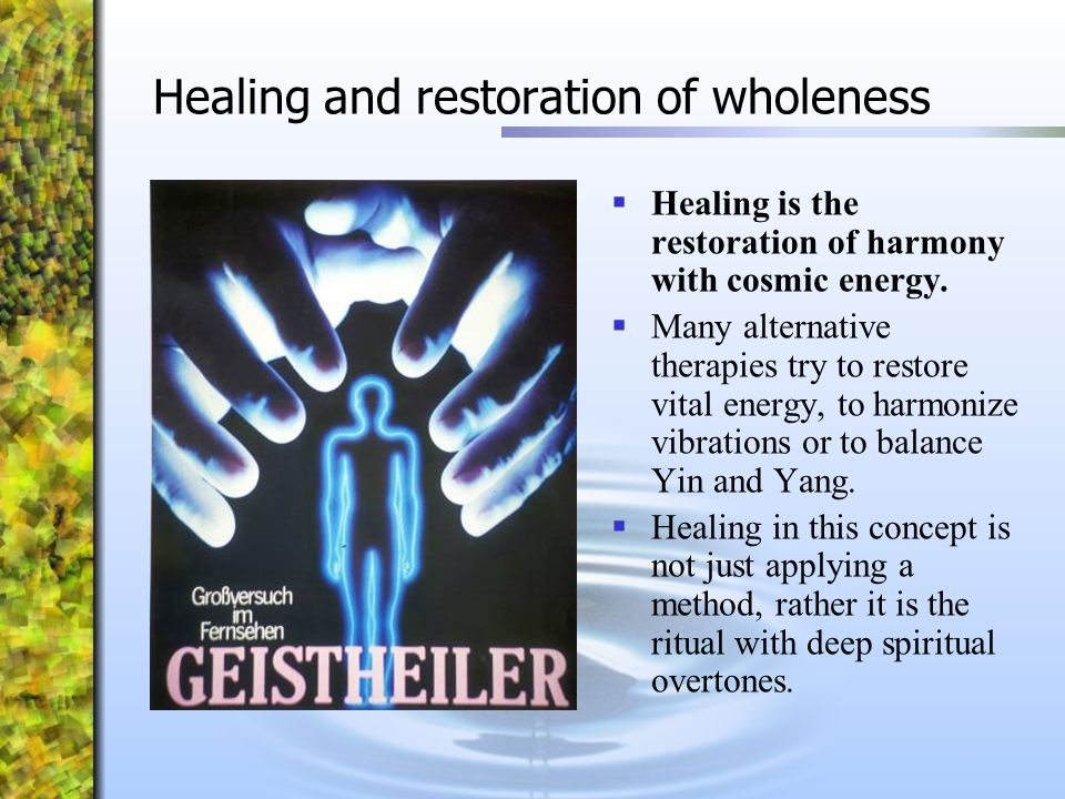 Healing and restoration of wholeness