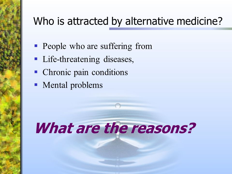 Who is attracted by alternative medicine