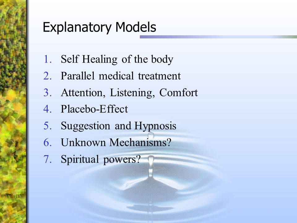 Explanatory Models Self Healing of the body Parallel medical treatment