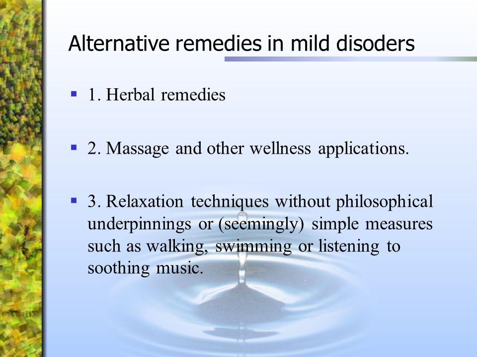 Alternative remedies in mild disoders