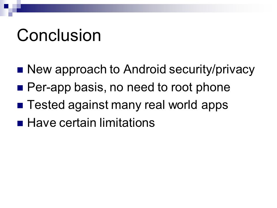 Conclusion New approach to Android security/privacy