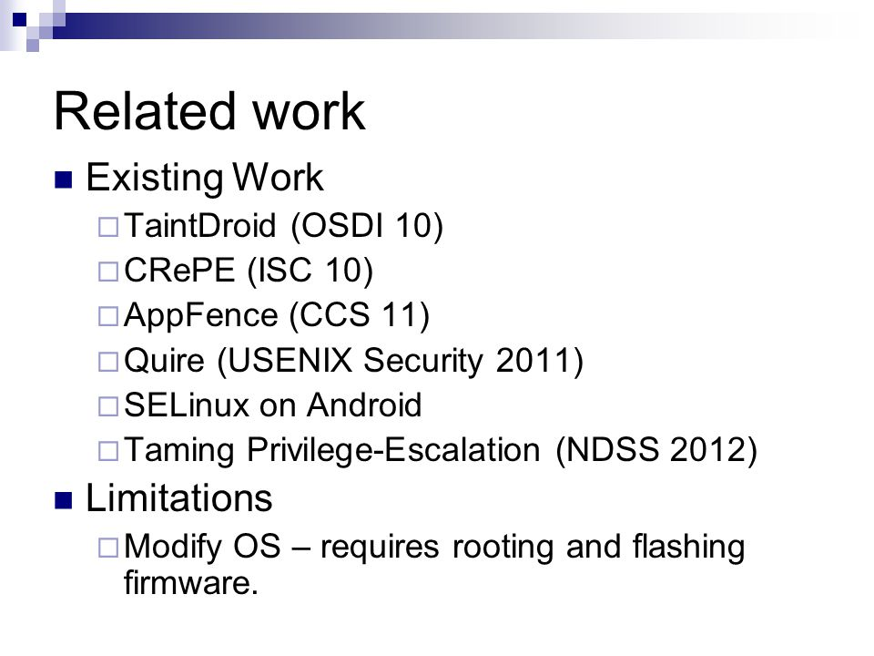 Related work Existing Work Limitations TaintDroid (OSDI 10)