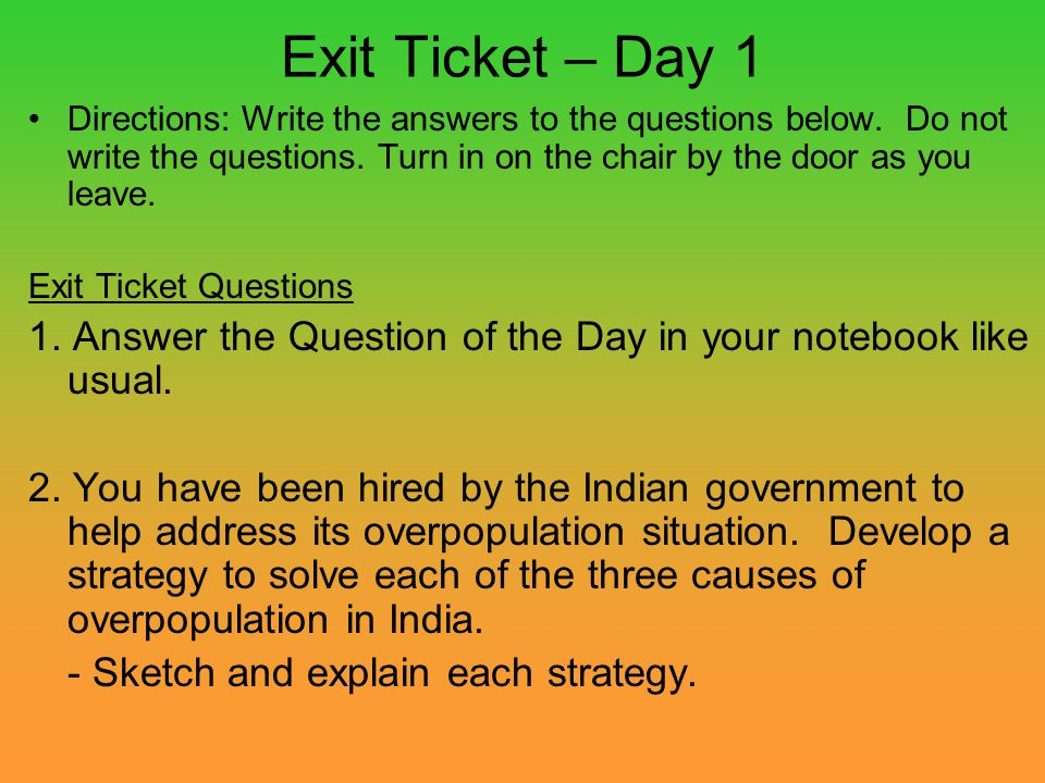 Exit Ticket – Day 1 Directions: Write the answers to the questions below. Do not write the questions. Turn in on the chair by the door as you leave.