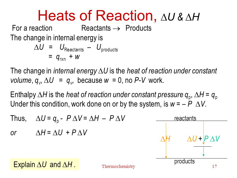 Heats of Reaction, U & H