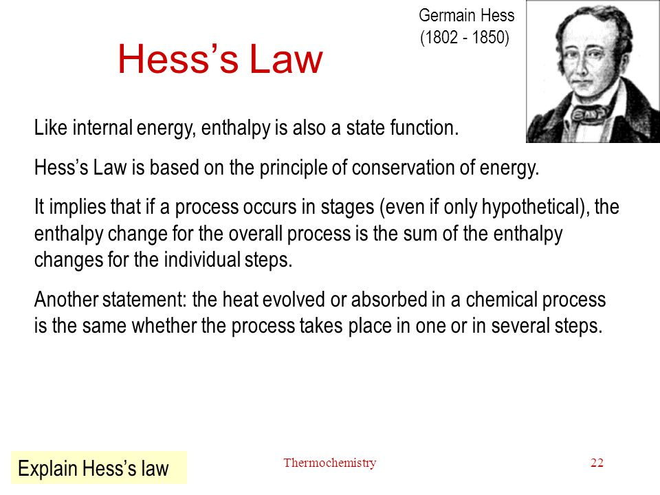 Hess's Law Like internal energy, enthalpy is also a state function.