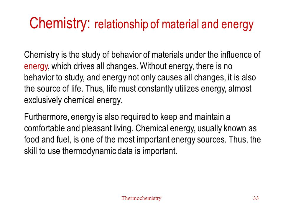Chemistry: relationship of material and energy