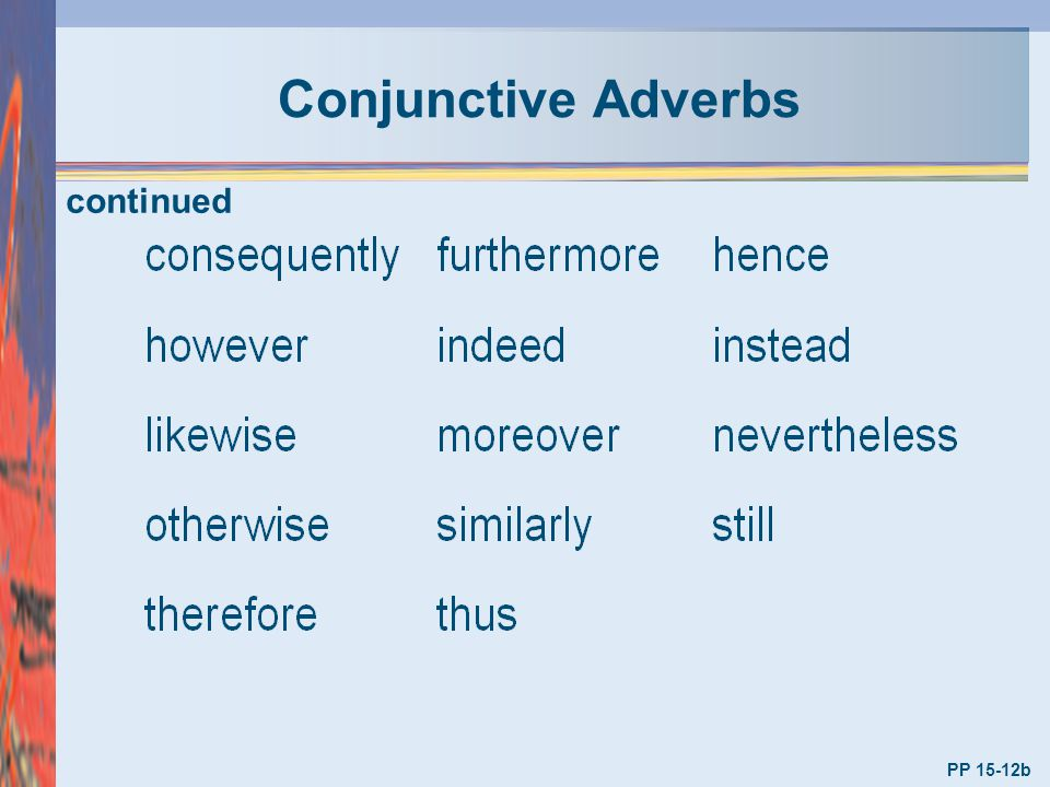 Conjunctive Adverbs continued PP 15-12b
