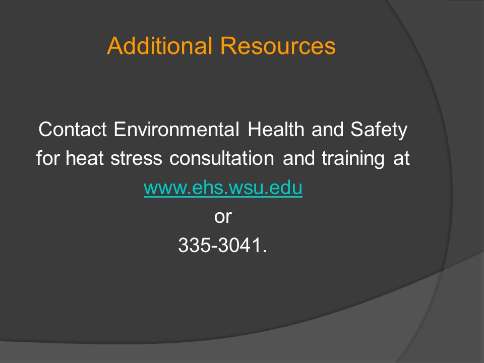 Additional Resources Contact Environmental Health and Safety