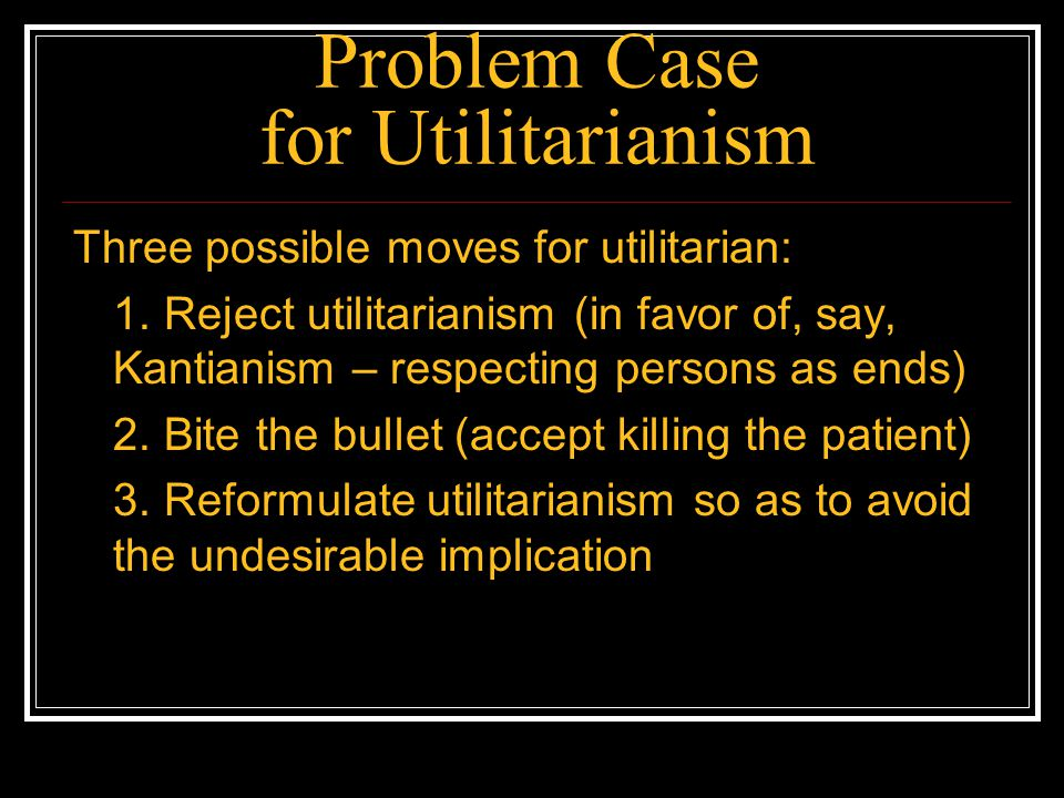 Problem Case for Utilitarianism