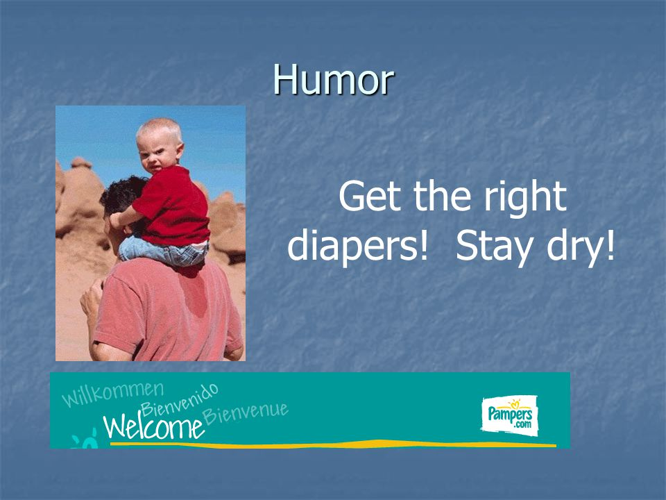 Get the right diapers! Stay dry!