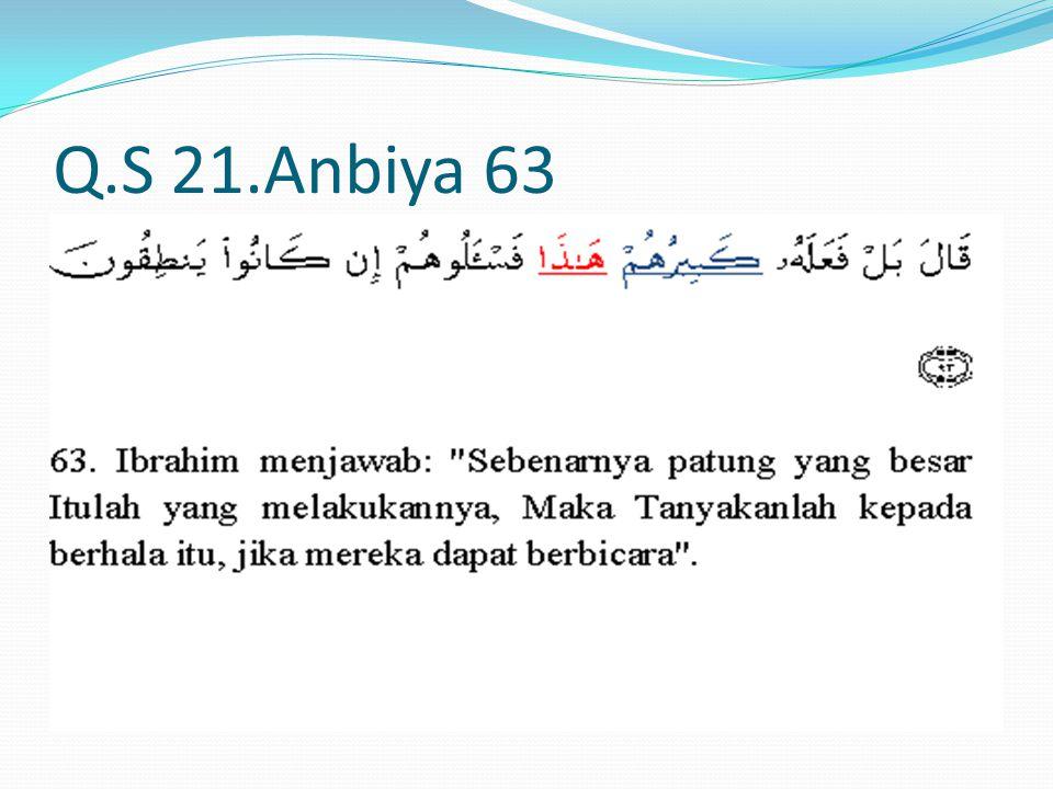 Q.S 21.Anbiya 63