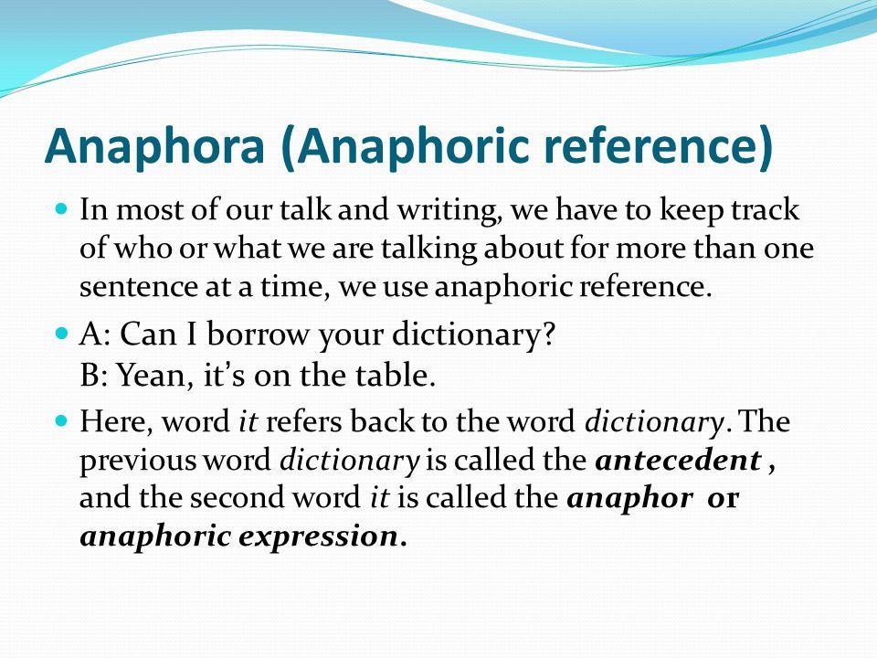 Anaphora (Anaphoric reference)