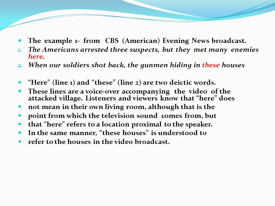 The example 1- from CBS (American) Evening News broadcast.