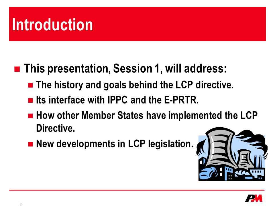 Introduction This presentation, Session 1, will address: