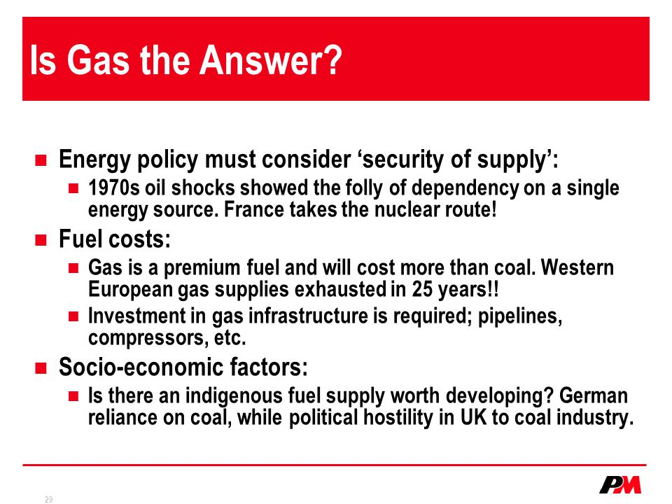 Is Gas the Answer Energy policy must consider 'security of supply':