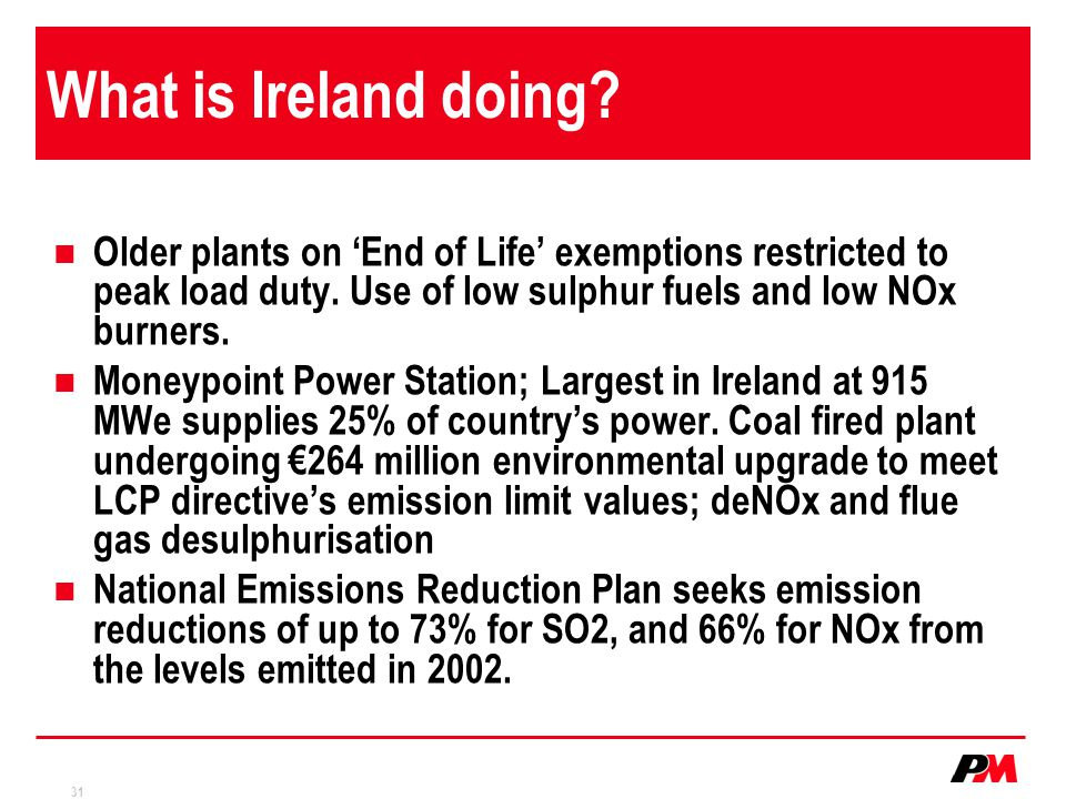 What is Ireland doing Older plants on 'End of Life' exemptions restricted to peak load duty. Use of low sulphur fuels and low NOx burners.