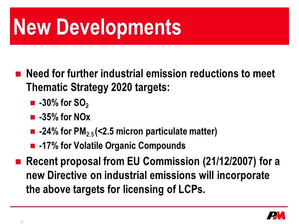 New Developments Need for further industrial emission reductions to meet Thematic Strategy 2020 targets: