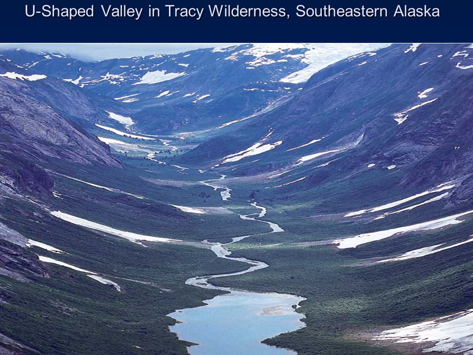 U-Shaped Valley in Tracy Wilderness, Southeastern Alaska