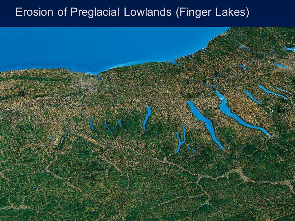 Erosion of Preglacial Lowlands (Finger Lakes)