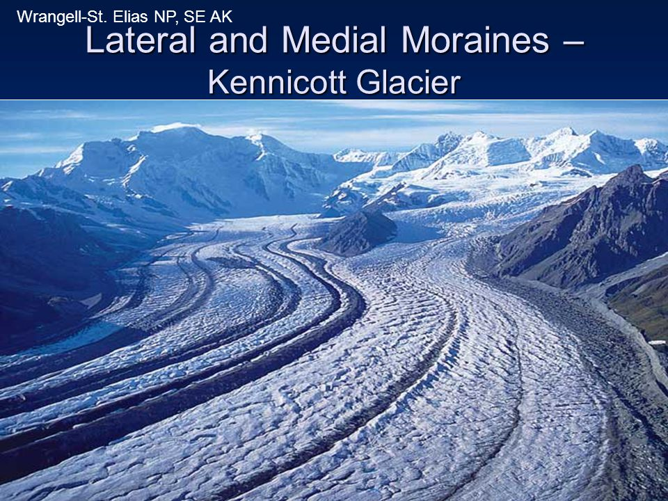 Lateral and Medial Moraines – Kennicott Glacier