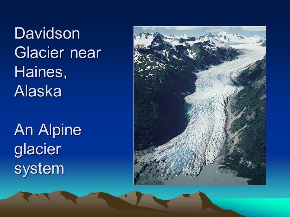 Davidson Glacier near Haines, Alaska An Alpine glacier system