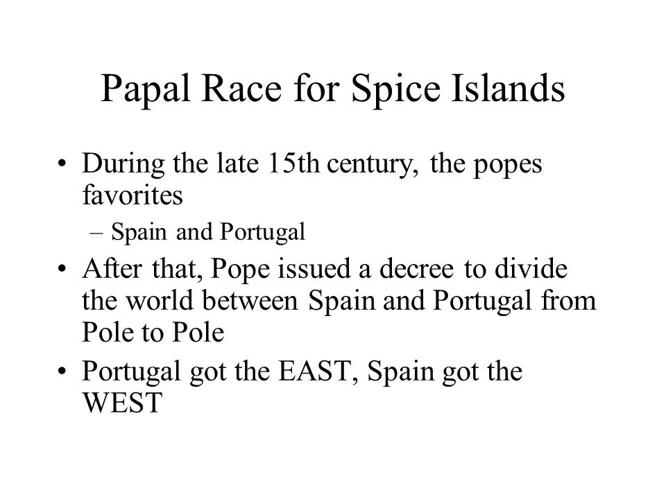 Papal Race for Spice Islands