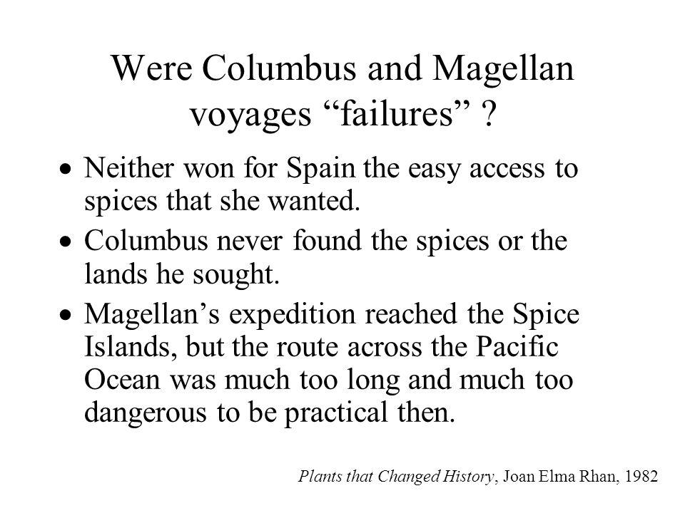 Were Columbus and Magellan voyages failures