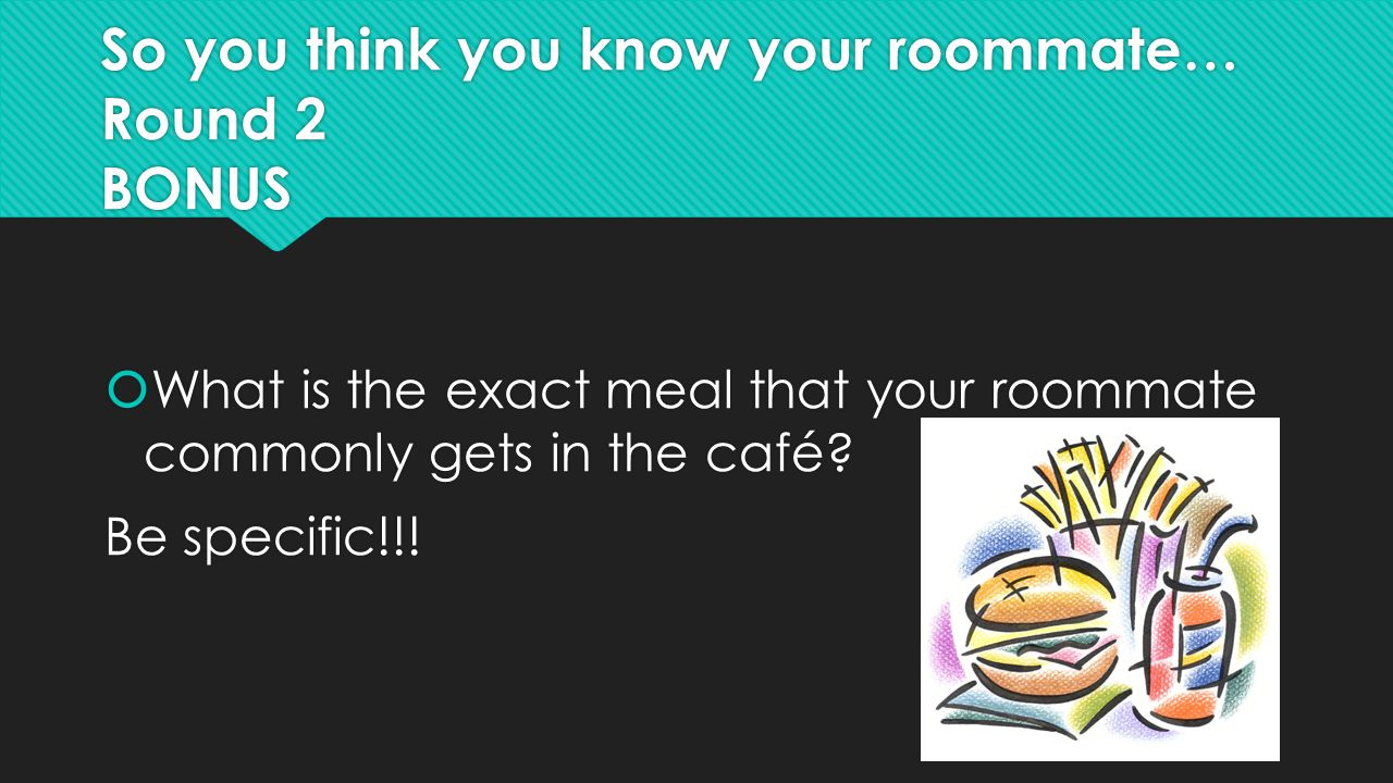 So you think you know your roommate… Round 2 BONUS
