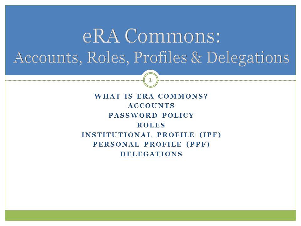eRA Commons: Accounts, Roles, Profiles & Delegations
