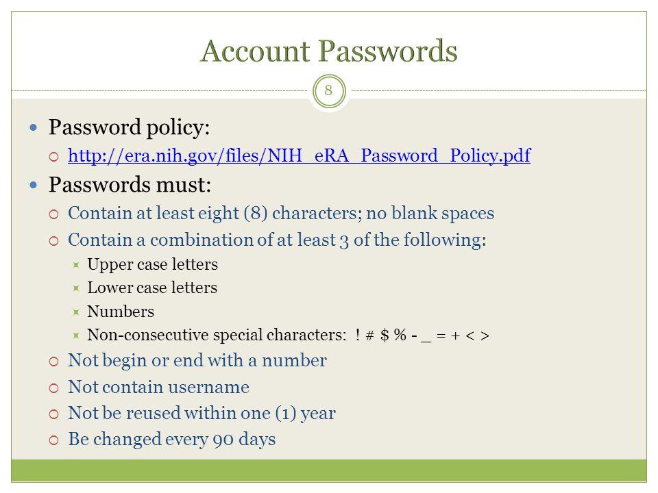 Account Passwords Password policy: Passwords must: