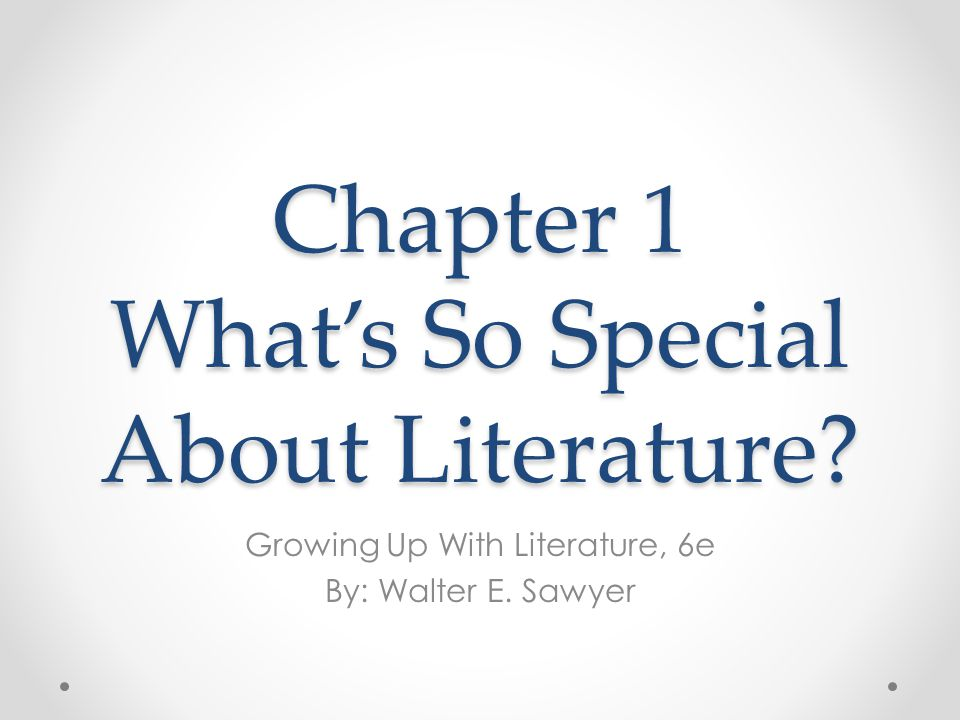 Chapter 1 What's So Special About Literature