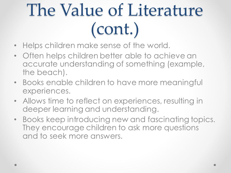 The Value of Literature (cont.)