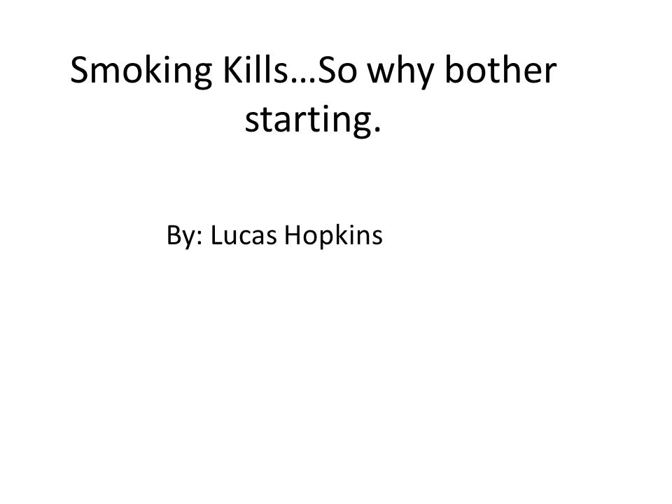 smoking kills so why bother starting ppt video online smoking kills so why bother starting