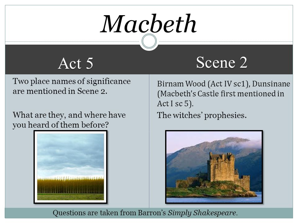Macbeth Scene 2. Act 5. Two place names of significance are mentioned in Scene 2. What are they, and where have you heard of them before