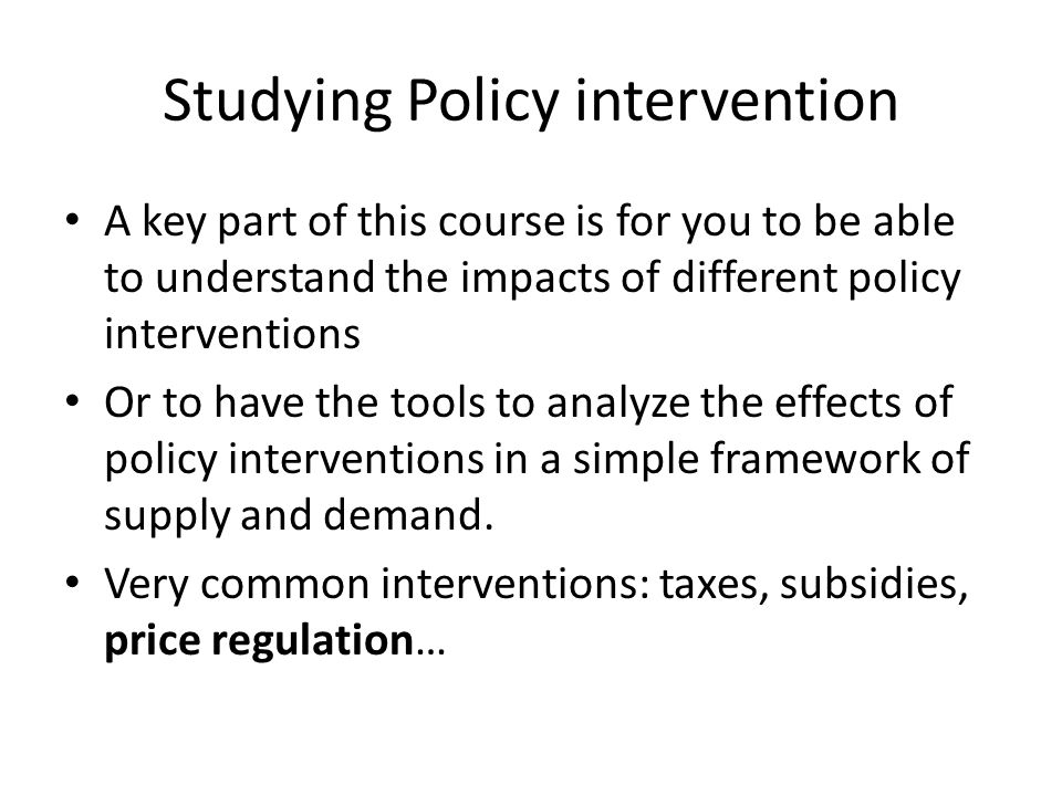 Studying Policy intervention