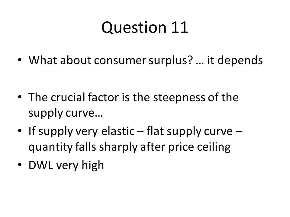 Question 11 What about consumer surplus … it depends