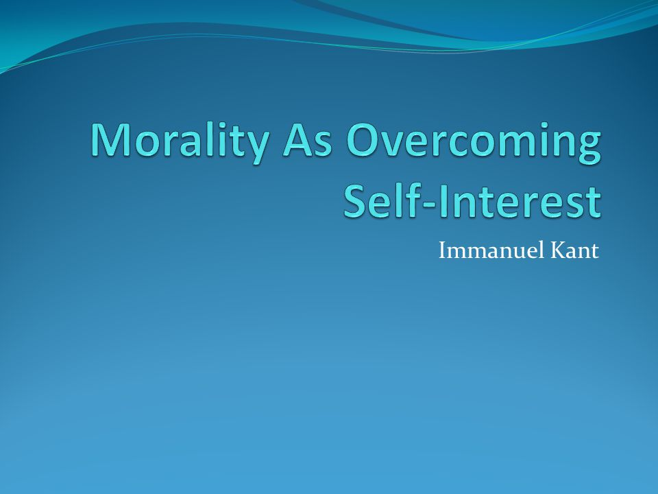 Morality As Overcoming Self-Interest