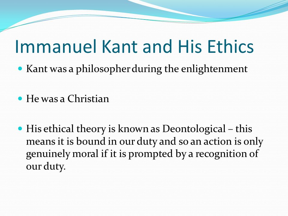 Immanuel Kant and His Ethics