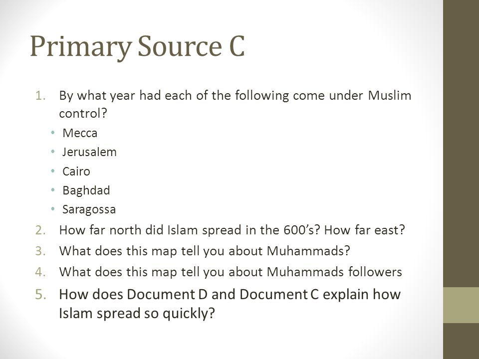 Primary Source C By what year had each of the following come under Muslim control Mecca. Jerusalem.