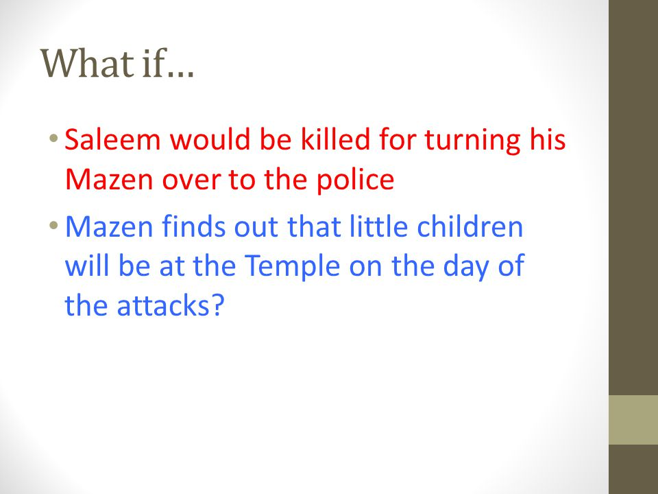 What if… Saleem would be killed for turning his Mazen over to the police.