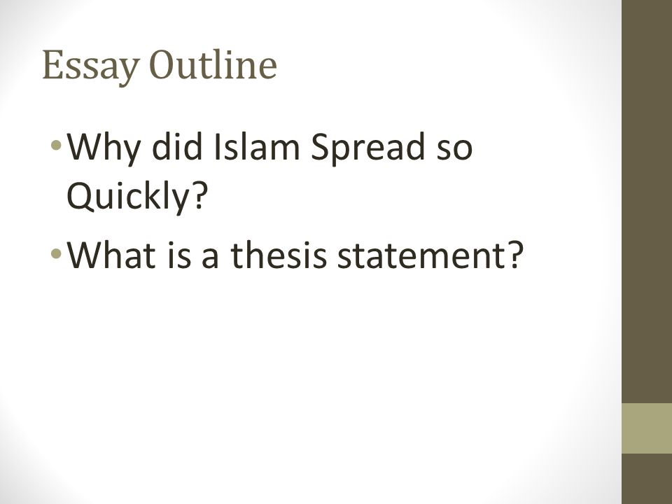 Essay Outline Why did Islam Spread so Quickly