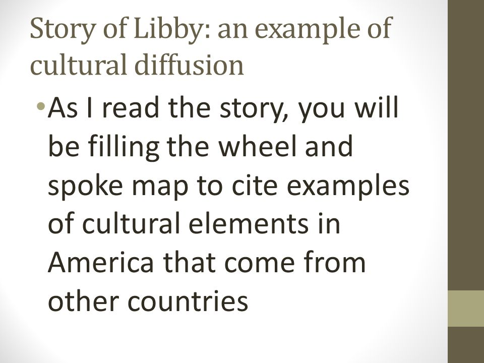 Story of Libby: an example of cultural diffusion