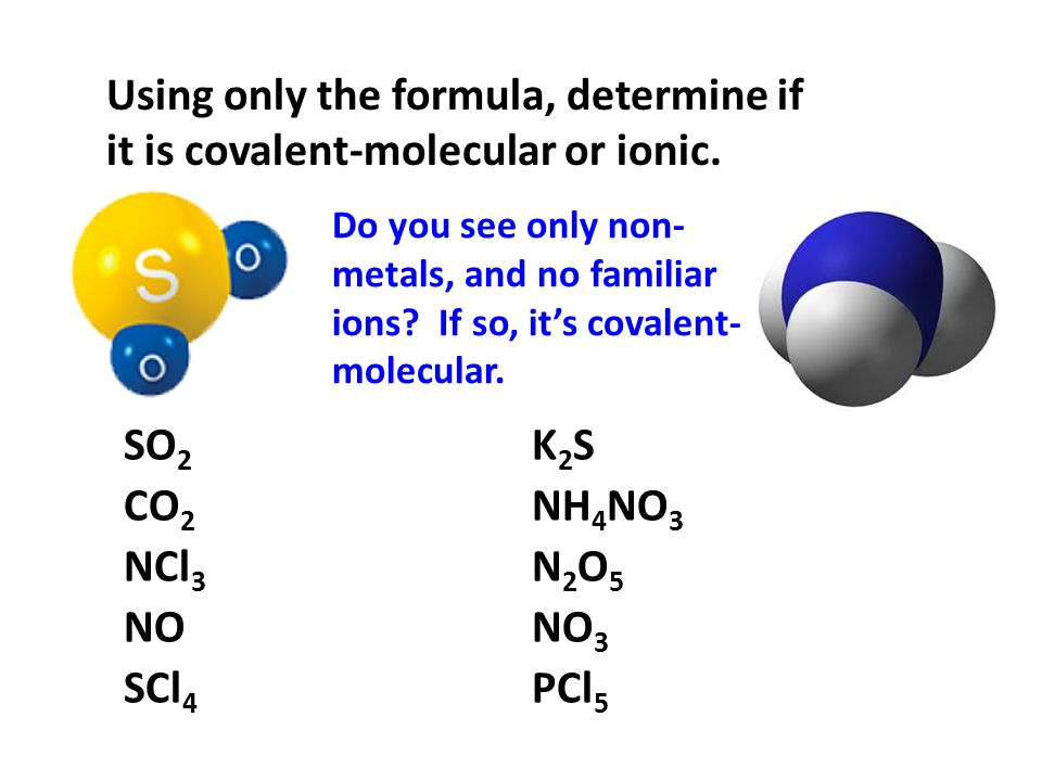 Using only the formula, determine if it is covalent-molecular or ionic.