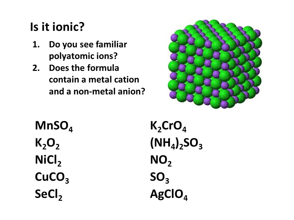 Is it ionic MnSO4 K2CrO4 K2O2 (NH4)2SO3 NiCl2 NO2 CuCO3 SO3 SeCl2