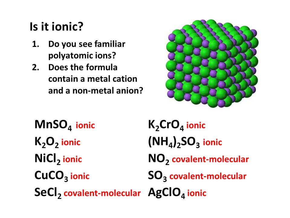 NO2 covalent-molecular CuCO3 ionic SO3 covalent-molecular