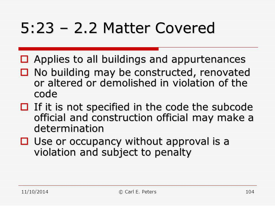 5:23 – 2.2 Matter Covered Applies to all buildings and appurtenances