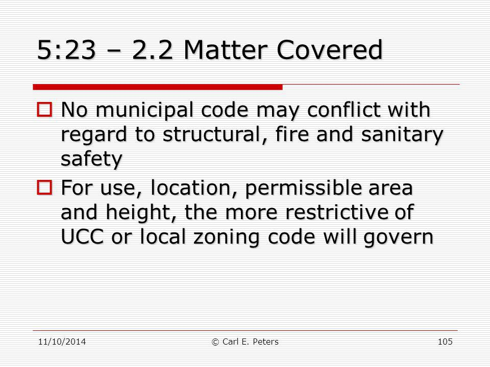 5:23 – 2.2 Matter Covered No municipal code may conflict with regard to structural, fire and sanitary safety.