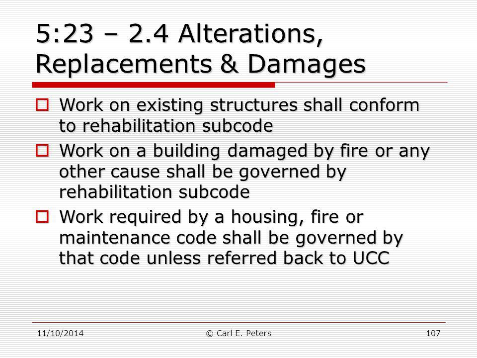 5:23 – 2.4 Alterations, Replacements & Damages