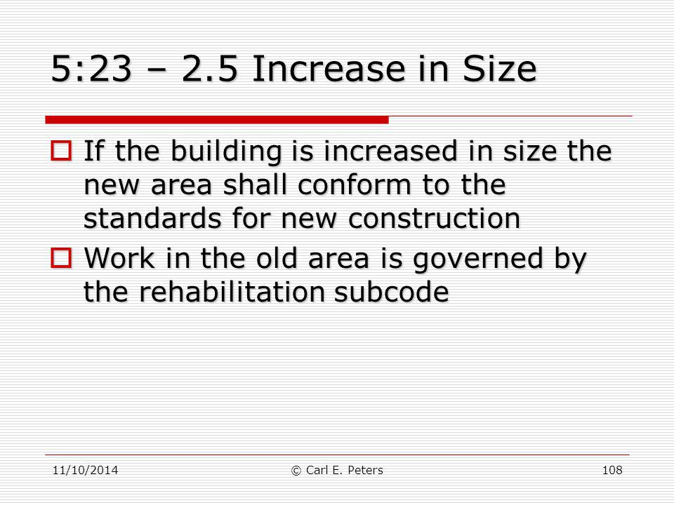 5:23 – 2.5 Increase in Size If the building is increased in size the new area shall conform to the standards for new construction.