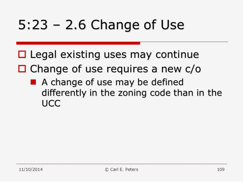 5:23 – 2.6 Change of Use Legal existing uses may continue